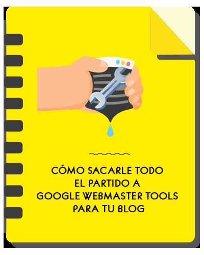 Guía de Google Webmaster Tools para tu blog