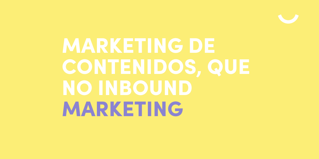 Marketing de Contenidos vs Inbound Marketing: Diferencias y similitudes