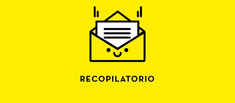 Recopilatorio #108: ¿Cuidas tu email de bienvenida?